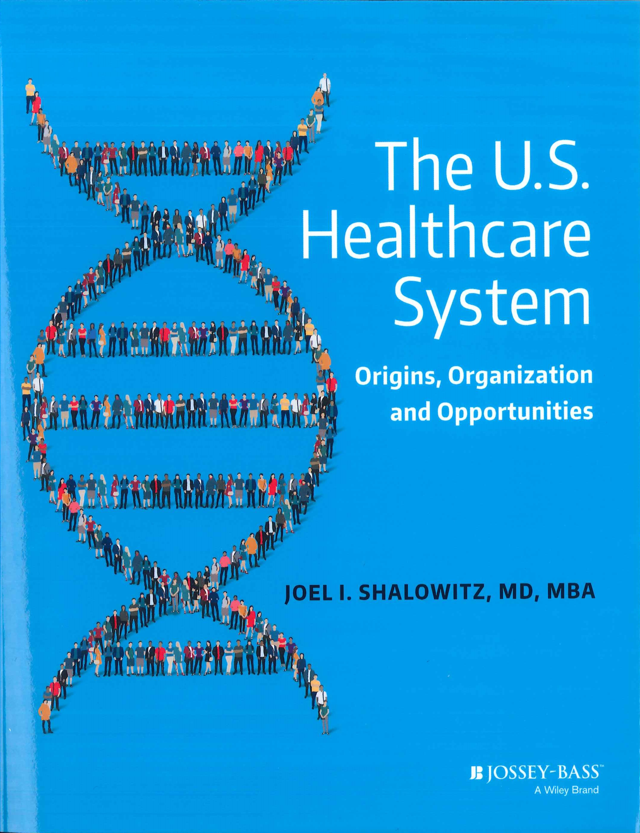 The U.S. healthcare system:origins, organization and opportunities