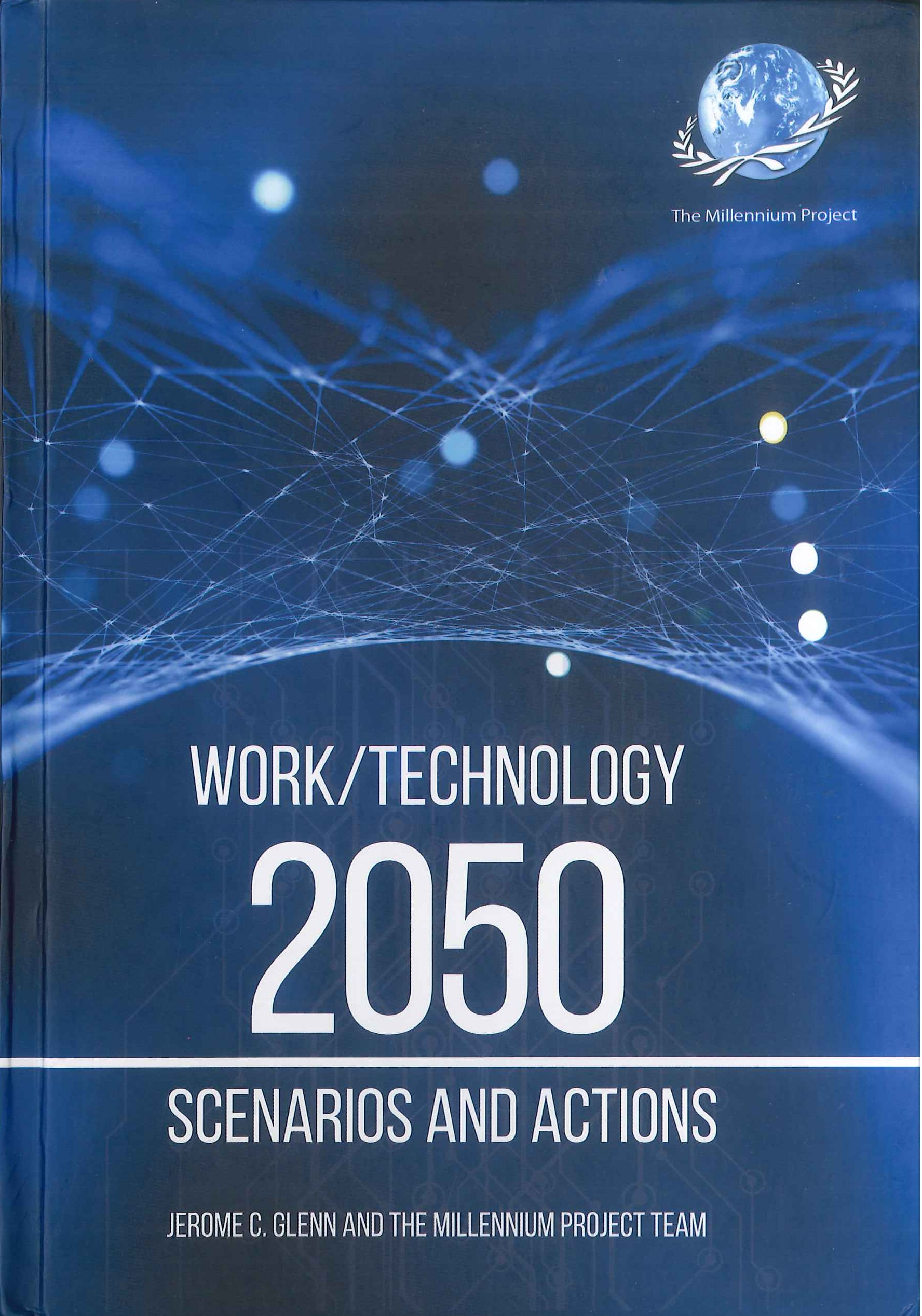 Work / Technology 2050:scenarios and actions