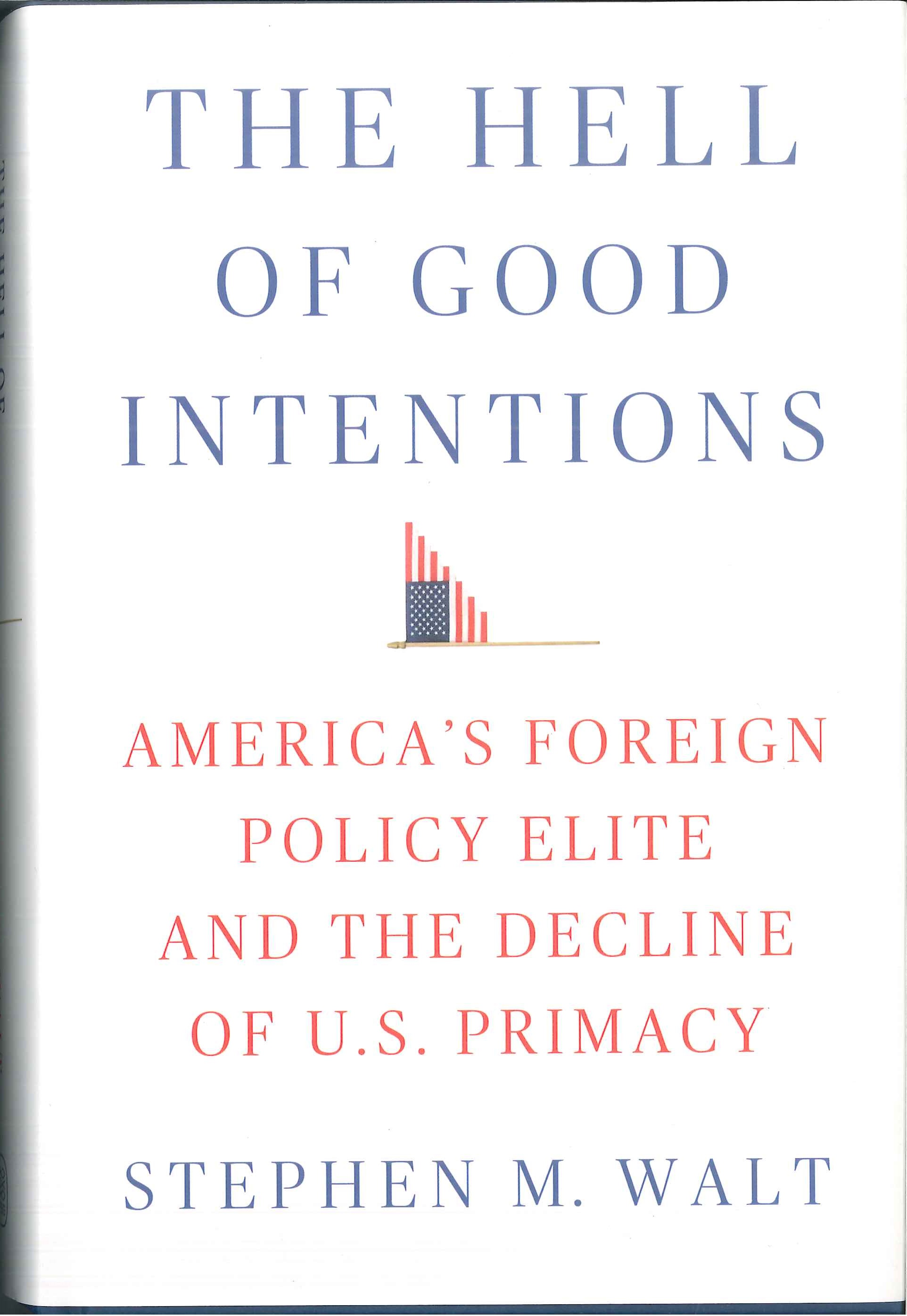 The hell of good intentions:America