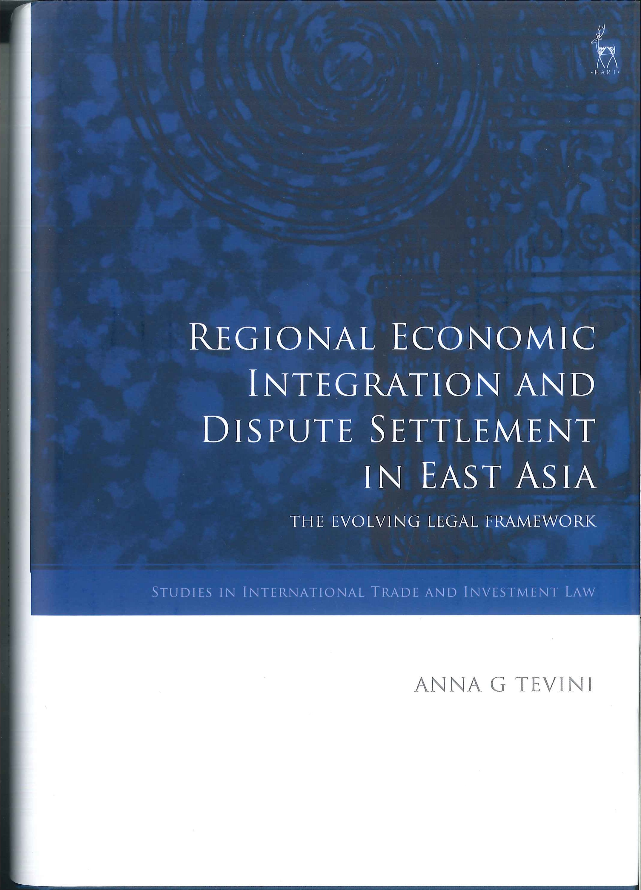 Regional economic integration and dispute settlement in East Asia:the evolving legal framework