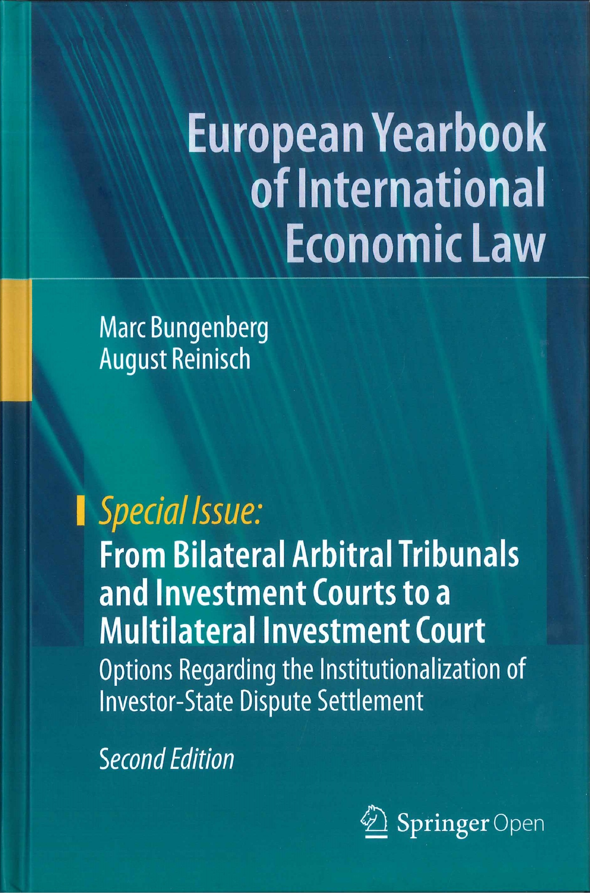 From bilateral arbitral tribunals and investment courts to a multilateral investment court:options regarding the institutionalization of investor-state dispute settlement
