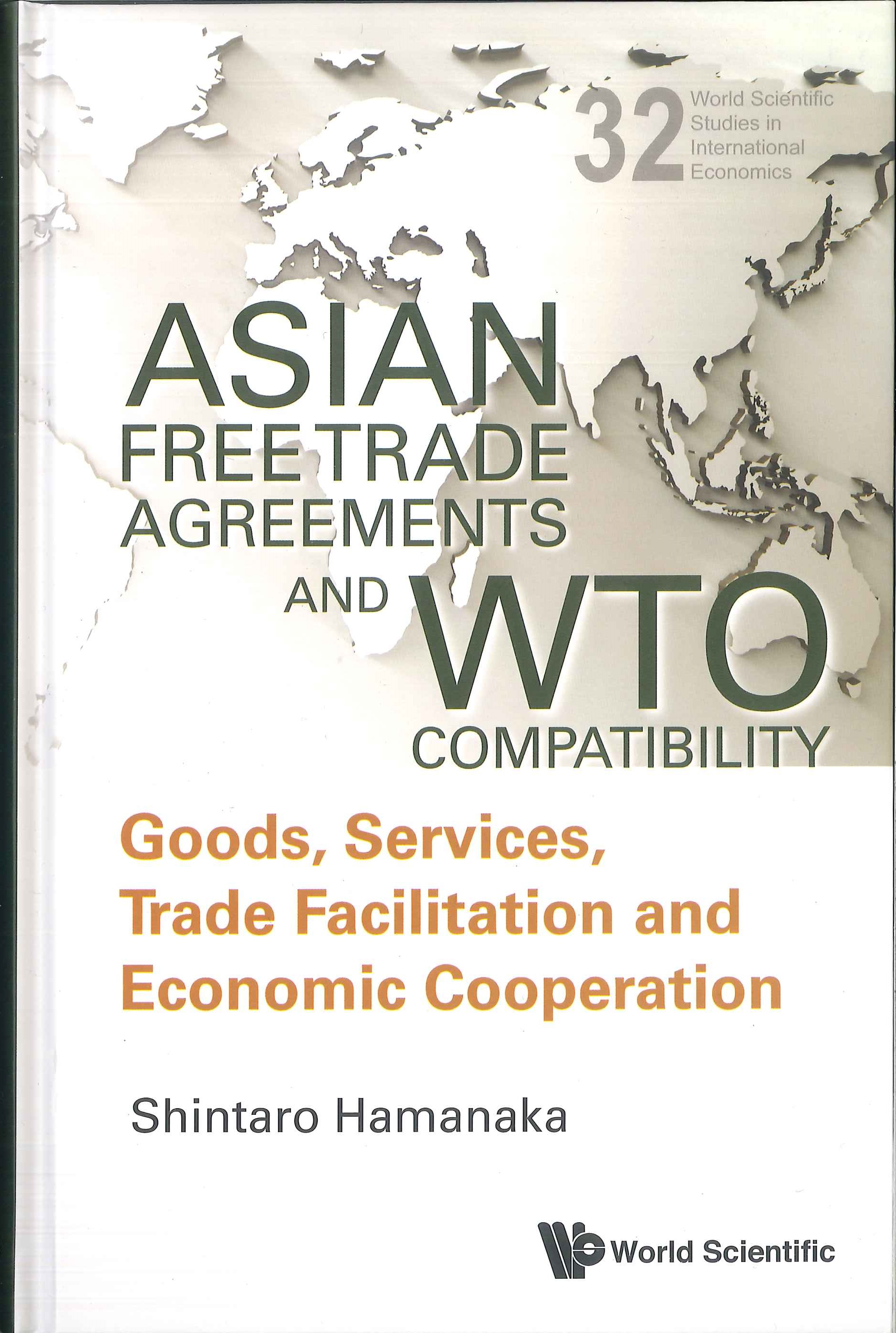 Asian free trade agreements and WTO compatibility:goods, services, trade facilitation and economic cooperation