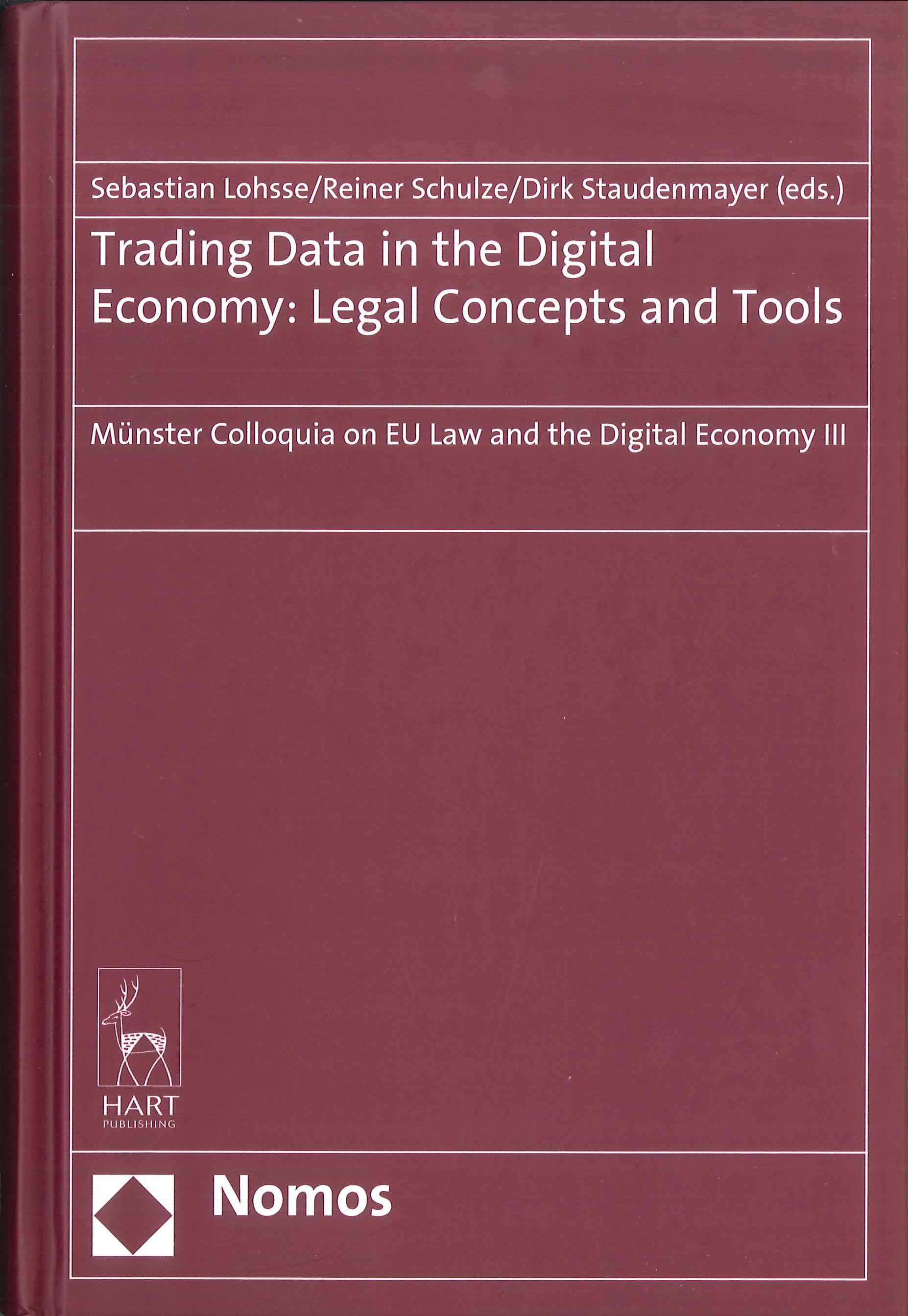 Trading data in the digital economy:legal concepts and tools:Münster colloquia on EU law and the digital economy III