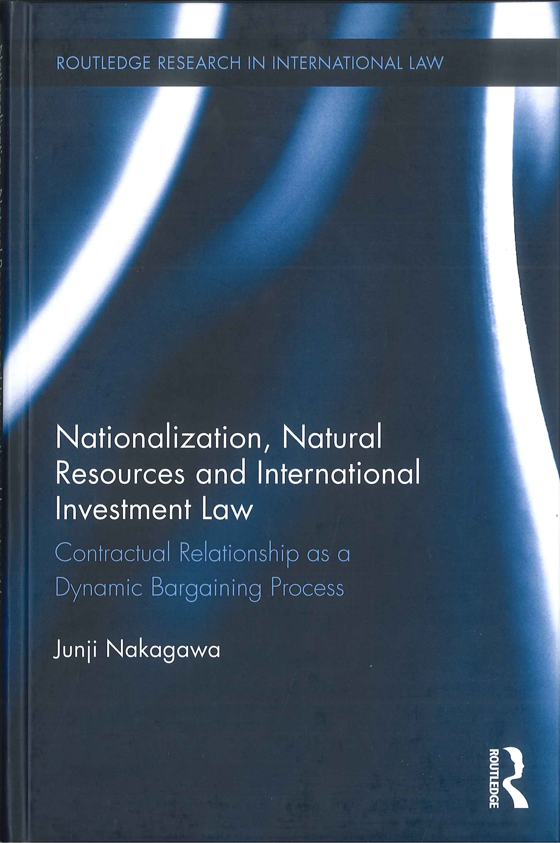 Nationalization, natural resources and international investment law:contractual relationship as a dynamic bargaining process