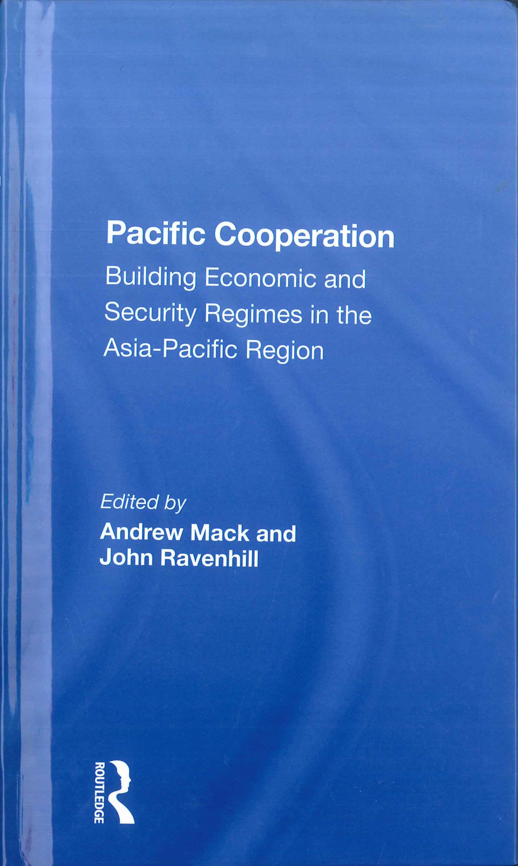 Pacific cooperation:building economic and security regimes in the Asia-Pacific region