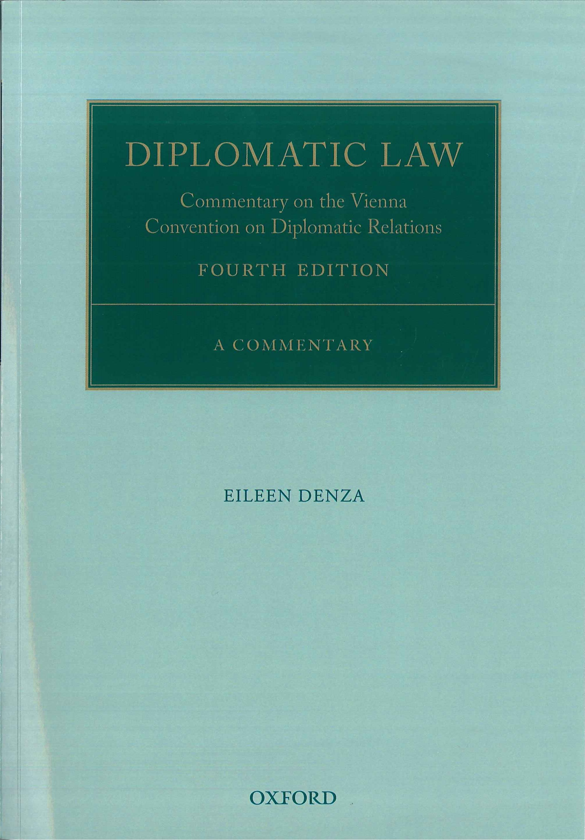 Diplomatic law:commentary on the Vienna convention on diplomatic relations:a commentary
