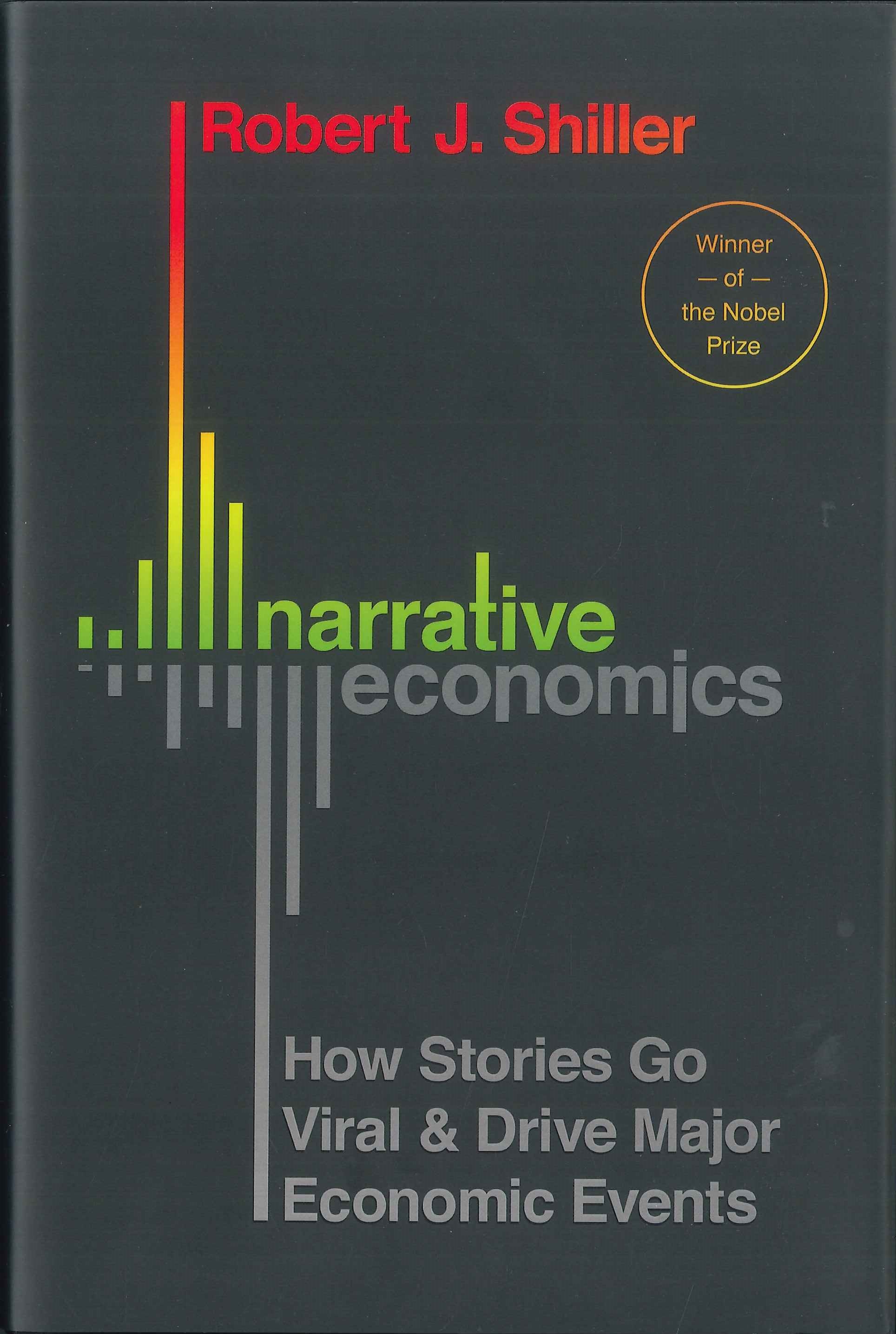 Narrative economics:how stories go viral & drive major economic events