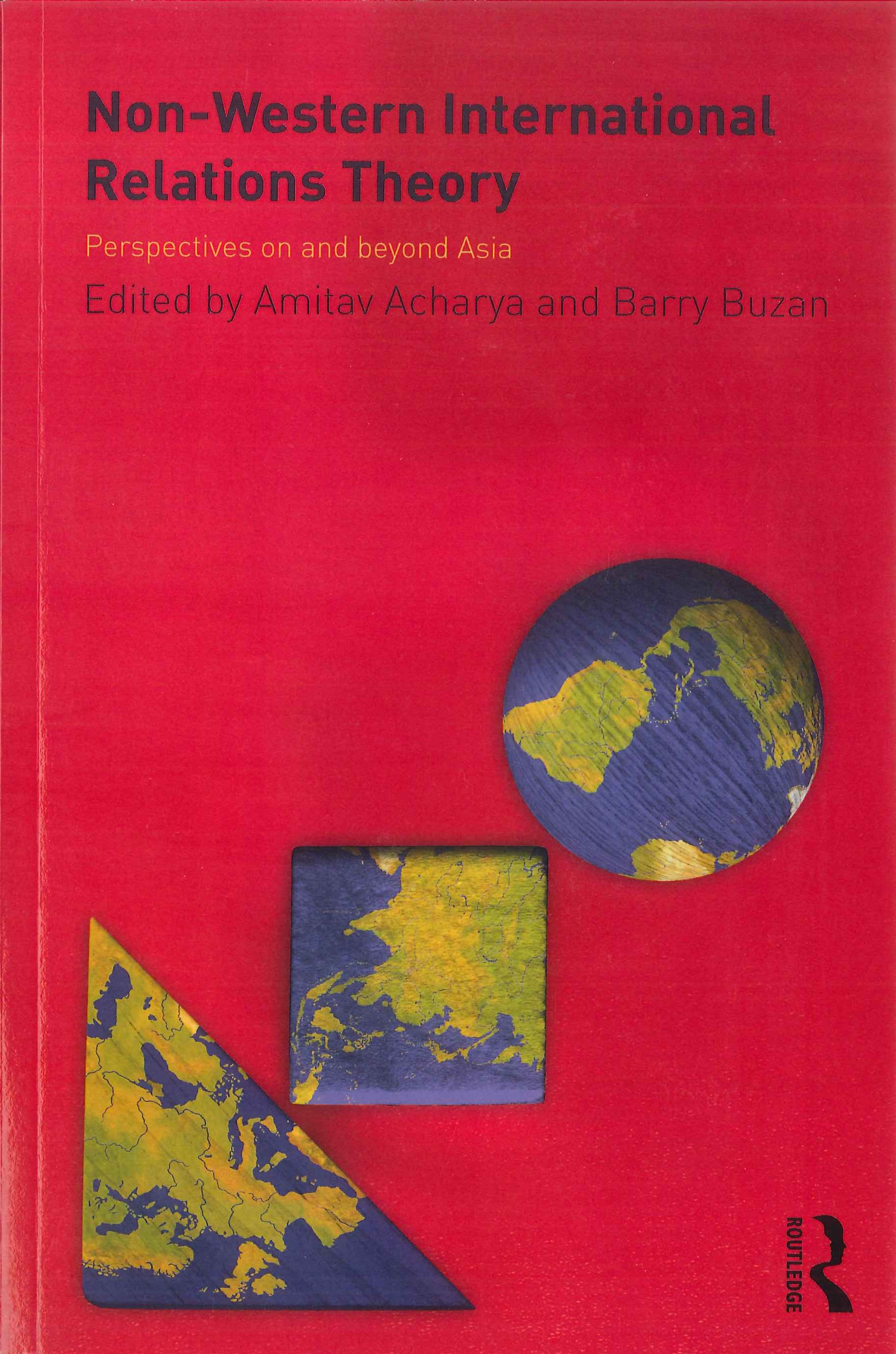 Non-Western international relations theory:perspectives on and beyond Asia