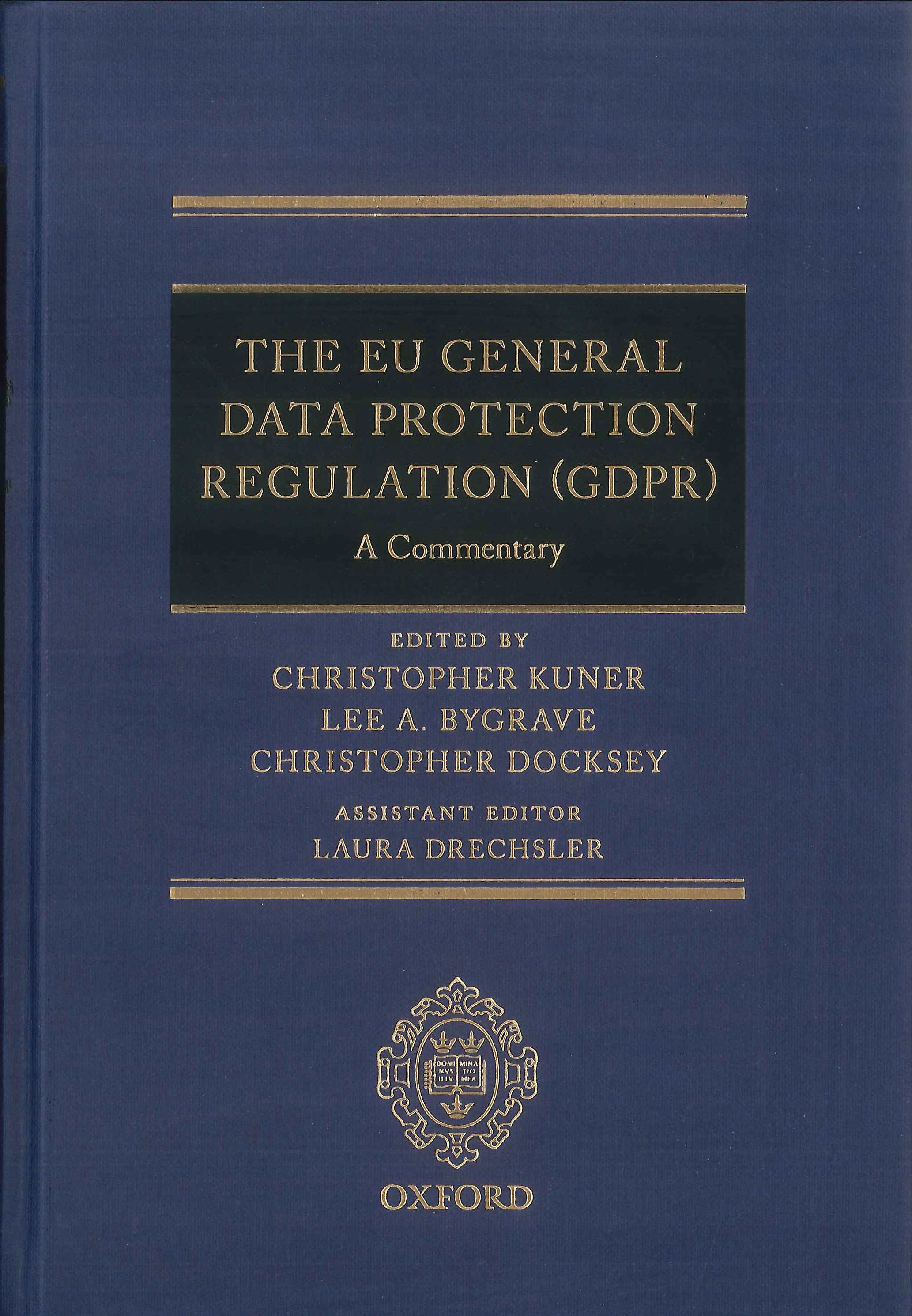 The EU general data protection regulation (GDPR):a commentary