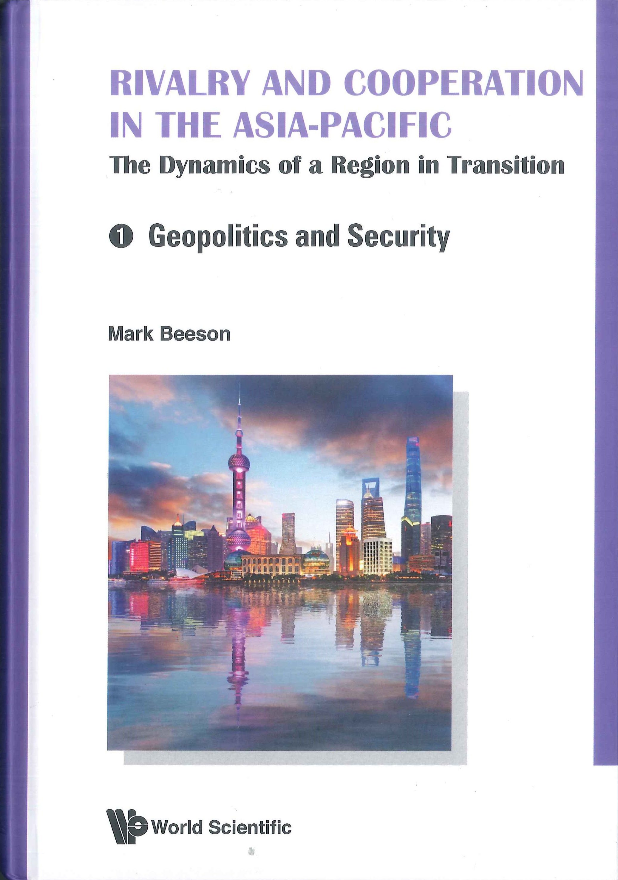 Rivalry and cooperation in the Asia-Pacific:the dynamics of a region in transition