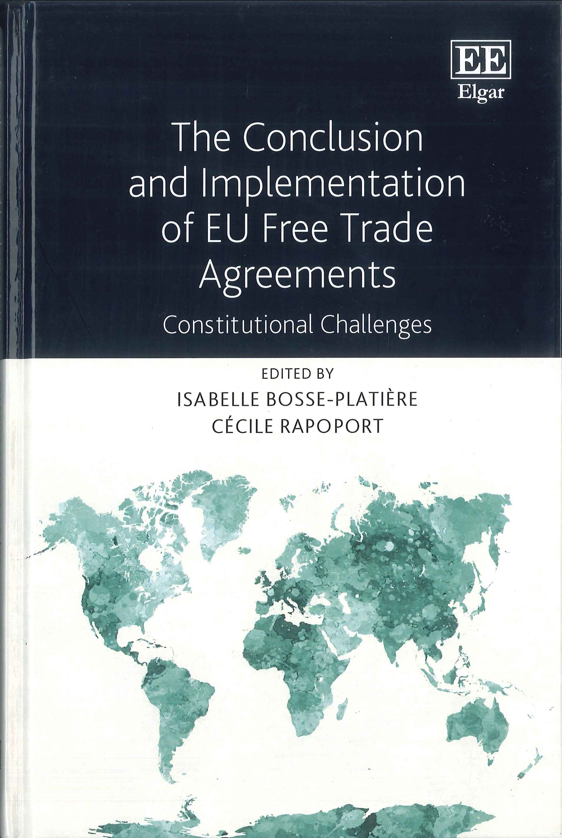 The conclusion and implementation of EU free trade agreements:constitutional challenges