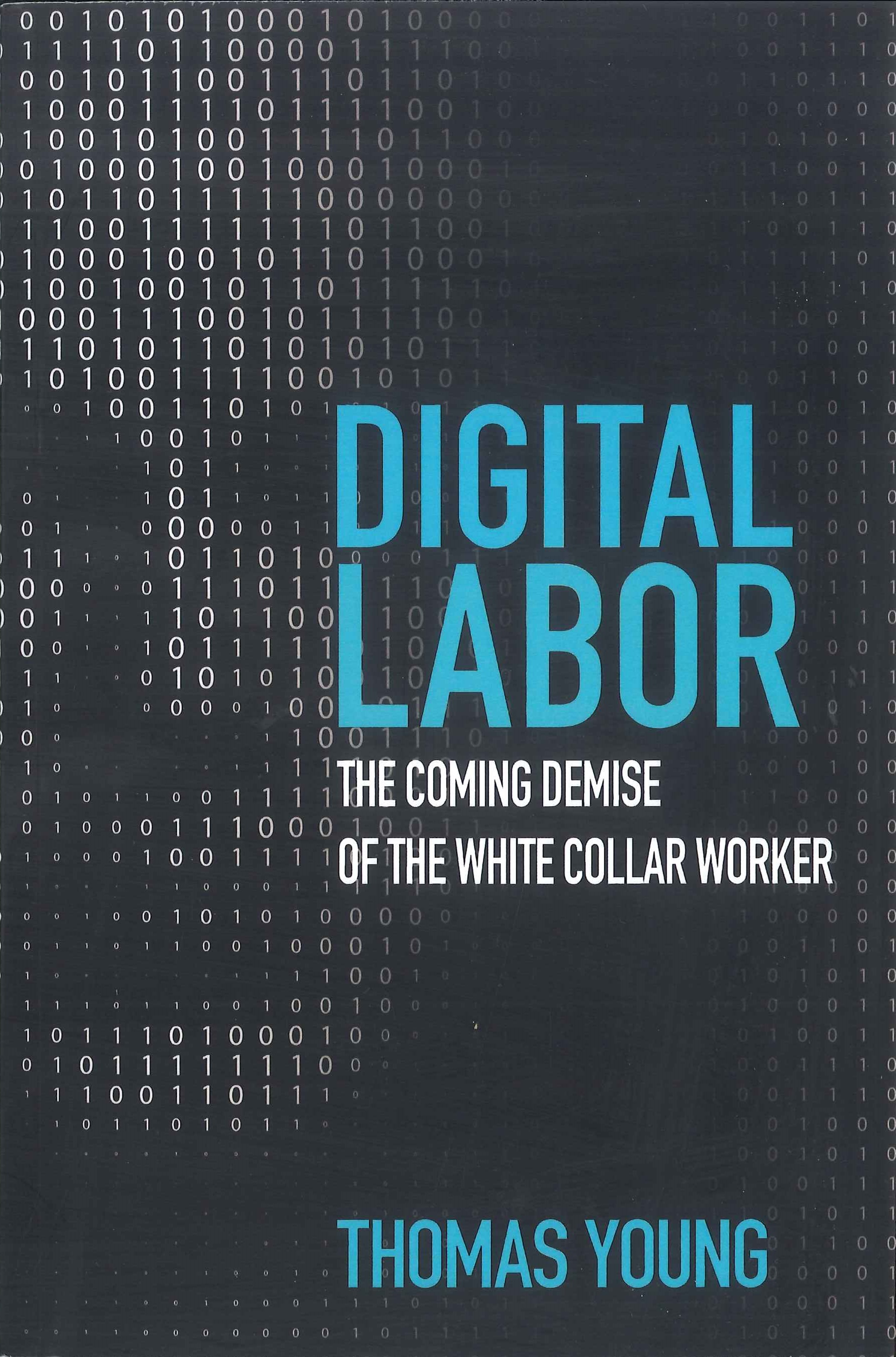 Digital labor:the coming demise of the white collar worker