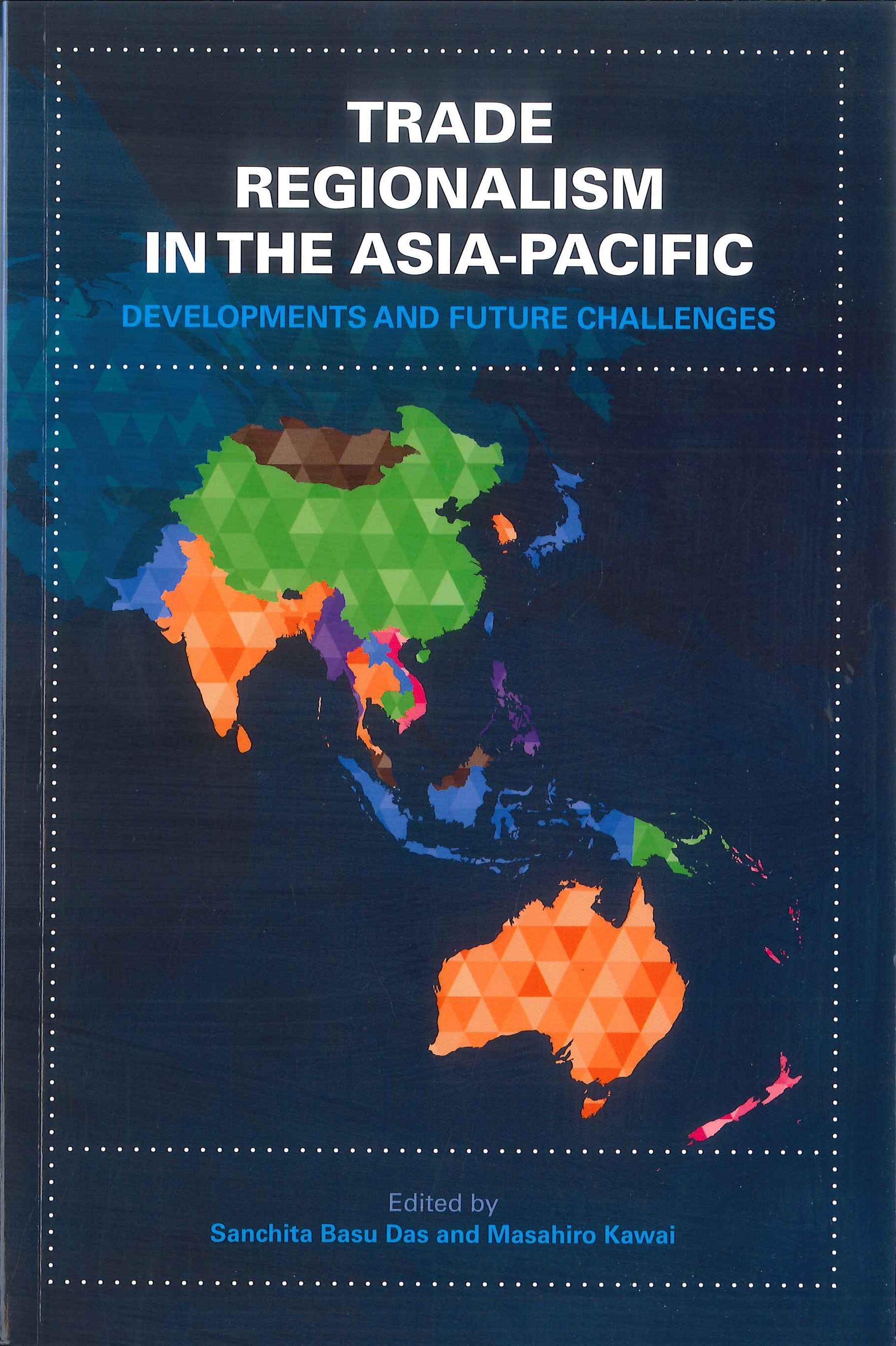 Trade regionalism in the Asia-Pacific:developments and future challenges
