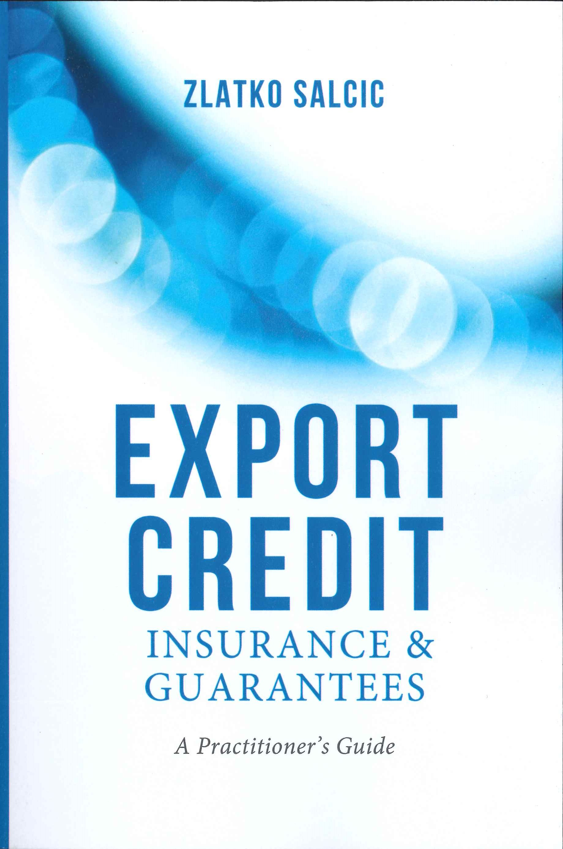 Export credit insurance and guarantees:a practitioner