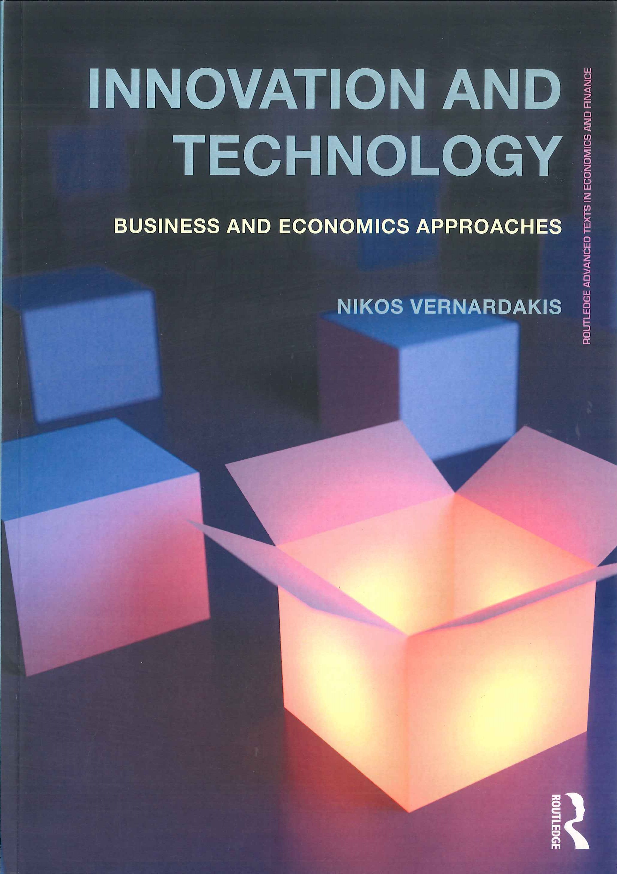 Innovation and technology:business and economics approaches