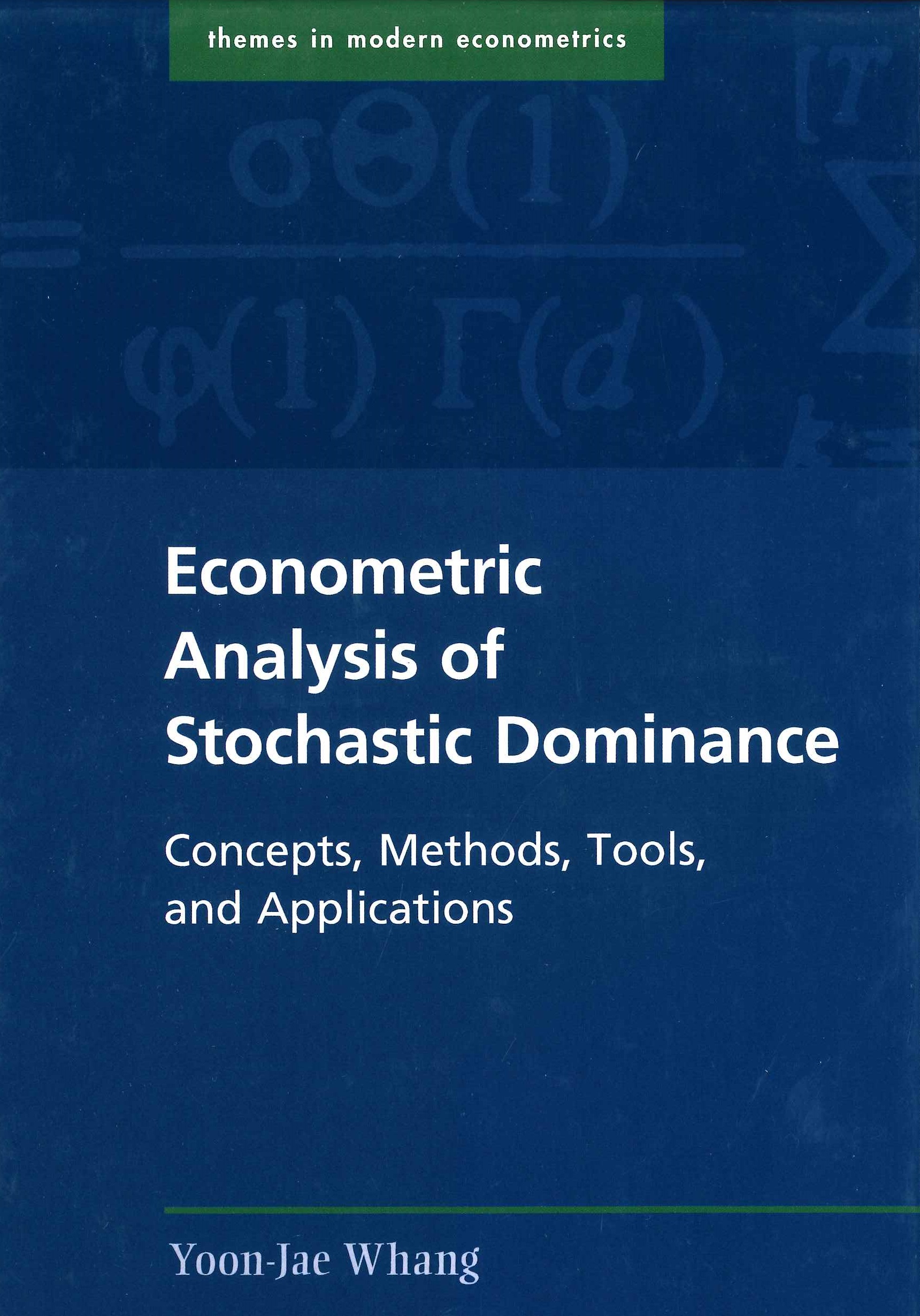 Econometric analysis of stochastic dominance:concepts, methods, tools, and applications