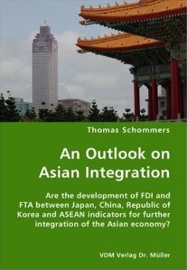 An outlook on Asian integration:are the development of FDI and FTA between Japan, China, Republic of Korea and ASEAN indicators for further integration of the Asian economy?