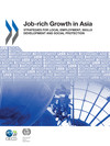 Job-rich growth in Asia:strategies for local employment, skills development and social protection