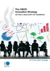 The OECD innovation strategy:getting a head start on tomorrow=La stratégie de l